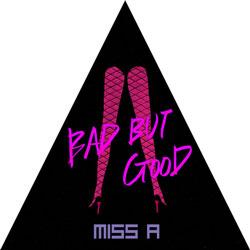 미쓰에이 - Bad But Good (2010)