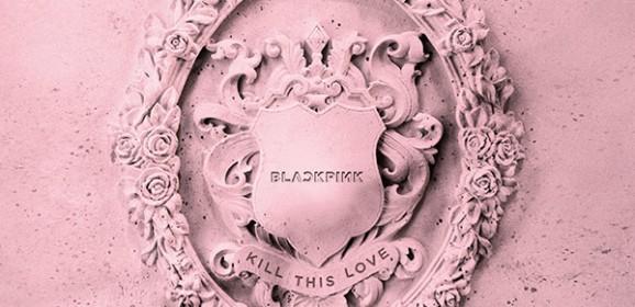 블랙핑크 – KILL THIS LOVE (2019)